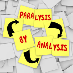 Paralysis by Analysis Sticky Notes Over Thinking Problem Indecis