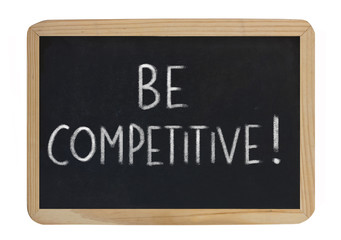 be competitive !