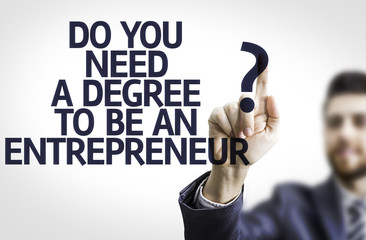 Do You Need a Degree to be an Entrepreneur?