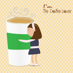 woman hug a cup of coffee saying I'm the coffee lover