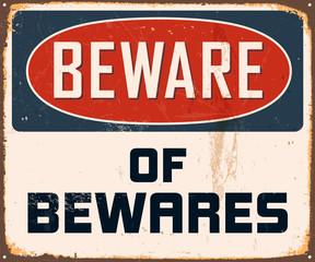 Vintage Metal Sign - Beware of Bewares - Vector EPS10.