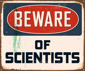 Vintage Metal Sign - Beware of Scientists - Vector EPS10.