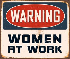 Vintage Metal Sign - Warning Women at Work - Vector EPS10.