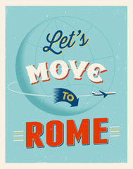 Vintage vacations poster - Let's move to Rome.