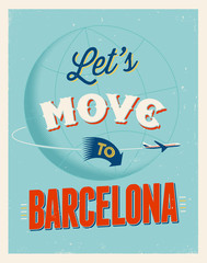 Vintage vacations poster - Let's move to Barcelona.