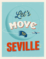 Vintage vacations poster - Let's move to Seville.