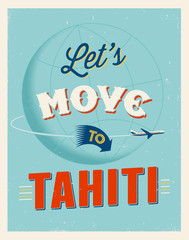 Vintage vacations poster - Let's move to Tahiti.