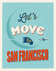 Vintage vacations poster - Let's move to San Francisco.