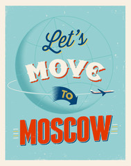 Vintage vacations poster - Let's move to Moscow.