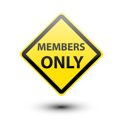 Members only on yellow sign