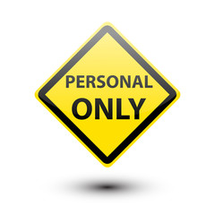 Personal only on yellow sign