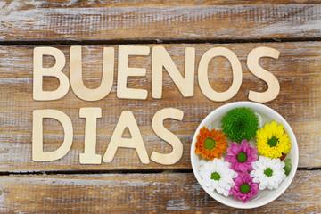 Buenos Dias (Good morning in Spanish) and santini flowers
