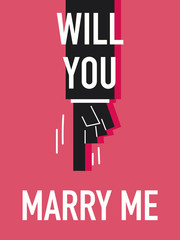 Words WILL YOU MARRY ME
