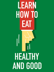 Words LEARN HOW TO EAT HEALTHY AND GOOD