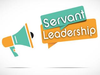 megaphone : servant leadership
