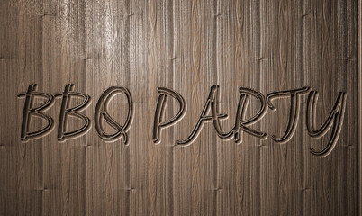 BBQ PARTY relief text on wooden background