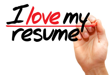 Hand writing I love my resume with marker,business concept