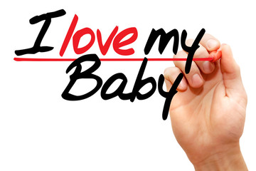 Hand writing I love my Baby with marker, concept