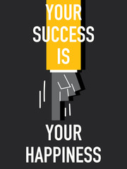 Words YOUR SUCCESS IS YOUR HAPPINESS