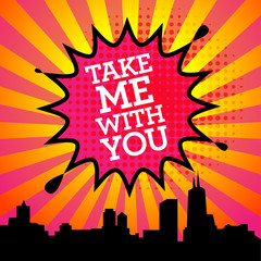 Comic explosion with text Take Me With You, vector
