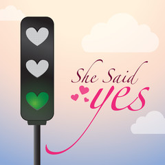 Love Lights ,She Said yes Road Sign