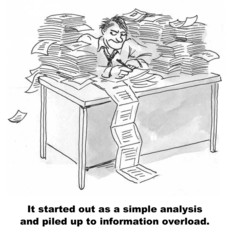...simple analysis and piled up to information overload