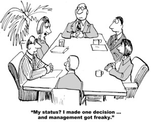 My status? I made one decision, management... freaky