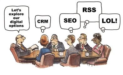 Let's explore our digital options... CRM, SEO, RSS, LOL