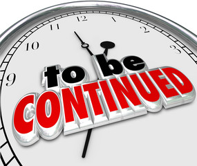 To Be Continued Clock Anticipated Sequel More Coming Soon