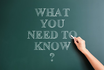 what you need to know written on blackboard