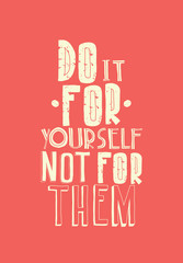 Quote, inspirational poster, typographical design