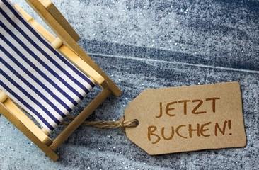 """""""Jetzt buchen!"""" Liegestuhl, Urlaub, Sand, maritim"""
