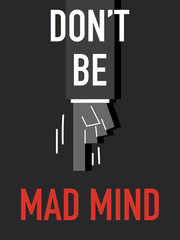 Words DON'T BE MAD MIND