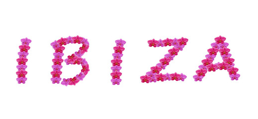 The word Ibiza spelt out with orchid flowers isolated on white