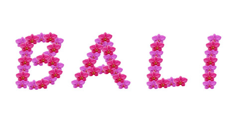 The word Bali spelt out with orchid flowers isolated on white
