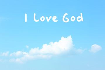 I love God text on sky background