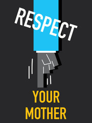 Words RESPECT YOUR MOTHER