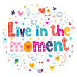 Live in the moment - 76729506