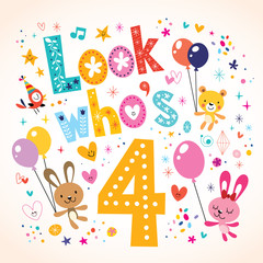 Look who's four - fourth birthday card