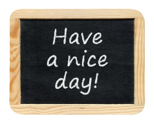 Blackboard with Have a nice day! phrase