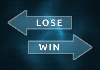 Lose or win