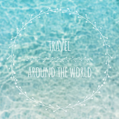 Travel concept. Blurred shallow sea and floral ornament