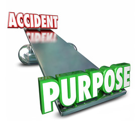 Purpose Vs Accident Opposite Words See Saw Balance Intentional A