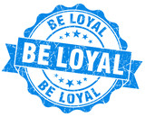 be loyal blue vintage isolated seal poster