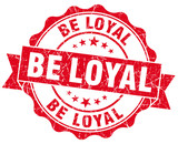 be loyal red vintage isolated seal poster