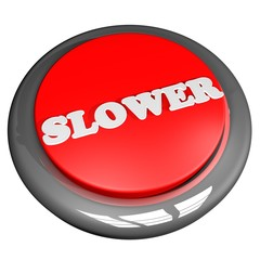 Slower button