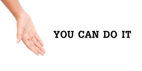 "Hand present word ""You can do it."""