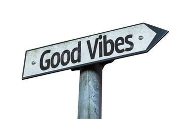 Good Vibes sign isolated on white background
