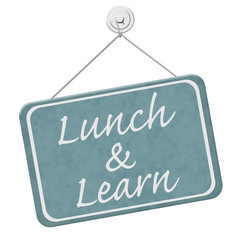 Lunch and Learn Sign