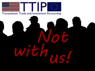 TTIP - not with us!